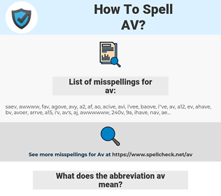 av, spellcheck av, how to spell av, how do you spell av, correct spelling for av