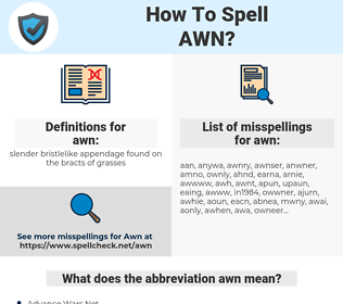 awn, spellcheck awn, how to spell awn, how do you spell awn, correct spelling for awn