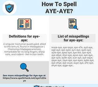 aye-aye, spellcheck aye-aye, how to spell aye-aye, how do you spell aye-aye, correct spelling for aye-aye