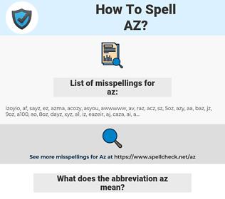 az, spellcheck az, how to spell az, how do you spell az, correct spelling for az