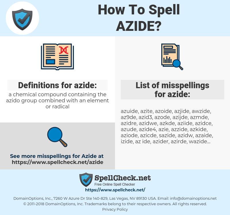 azide, spellcheck azide, how to spell azide, how do you spell azide, correct spelling for azide