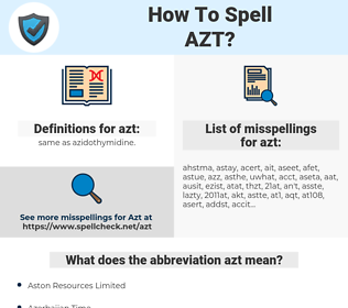 azt, spellcheck azt, how to spell azt, how do you spell azt, correct spelling for azt