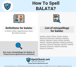 balata, spellcheck balata, how to spell balata, how do you spell balata, correct spelling for balata