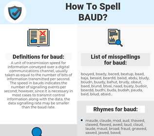 baud, spellcheck baud, how to spell baud, how do you spell baud, correct spelling for baud