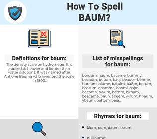 baum, spellcheck baum, how to spell baum, how do you spell baum, correct spelling for baum