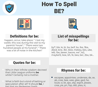 be, spellcheck be, how to spell be, how do you spell be, correct spelling for be