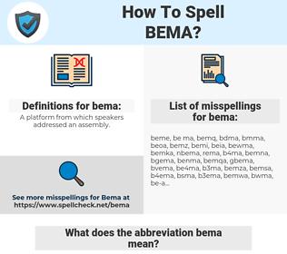 bema, spellcheck bema, how to spell bema, how do you spell bema, correct spelling for bema