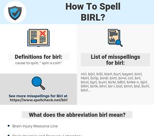 birl, spellcheck birl, how to spell birl, how do you spell birl, correct spelling for birl