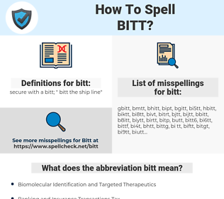 bitt, spellcheck bitt, how to spell bitt, how do you spell bitt, correct spelling for bitt