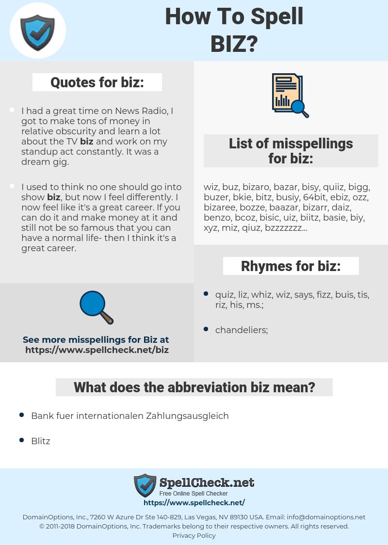 biz, spellcheck biz, how to spell biz, how do you spell biz, correct spelling for biz