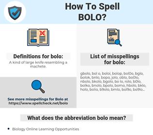 bolo, spellcheck bolo, how to spell bolo, how do you spell bolo, correct spelling for bolo