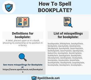 bookplate, spellcheck bookplate, how to spell bookplate, how do you spell bookplate, correct spelling for bookplate