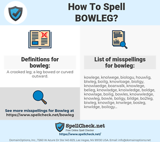 bowleg, spellcheck bowleg, how to spell bowleg, how do you spell bowleg, correct spelling for bowleg