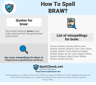 braw, spellcheck braw, how to spell braw, how do you spell braw, correct spelling for braw
