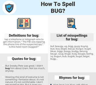 bug, spellcheck bug, how to spell bug, how do you spell bug, correct spelling for bug