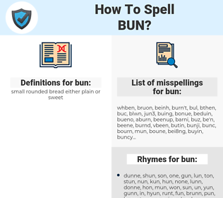 bun, spellcheck bun, how to spell bun, how do you spell bun, correct spelling for bun