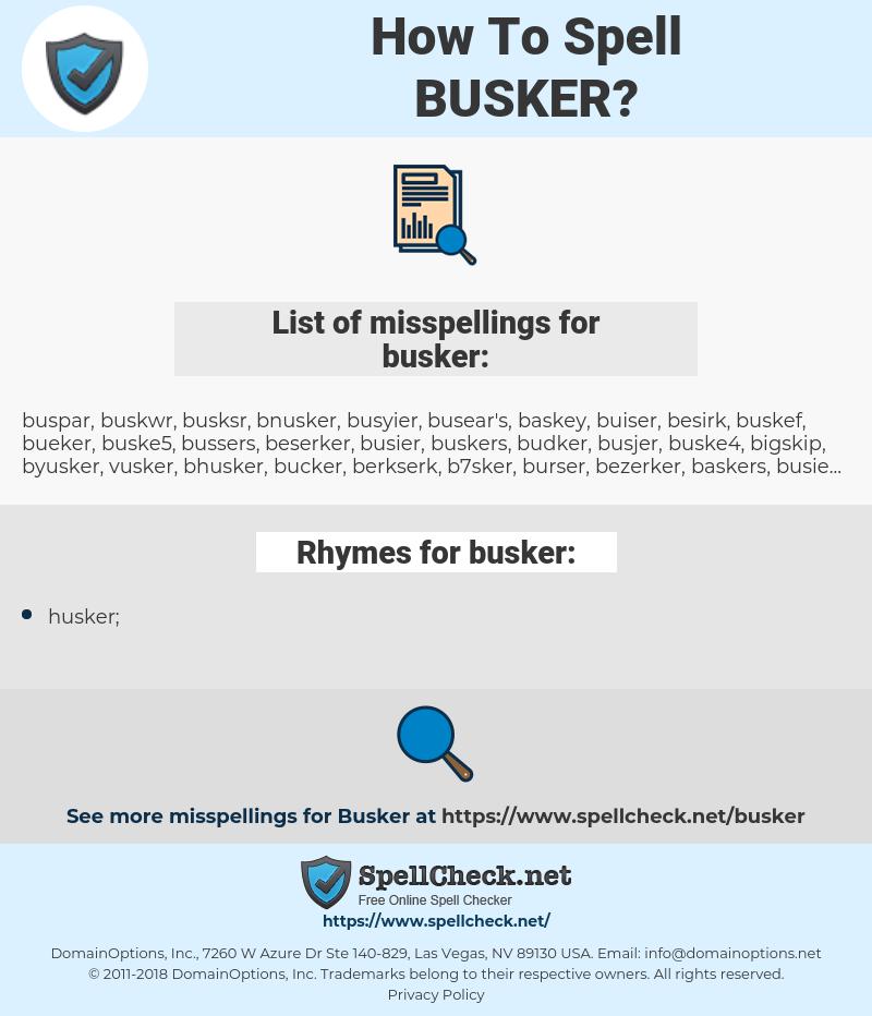 busker, spellcheck busker, how to spell busker, how do you spell busker, correct spelling for busker