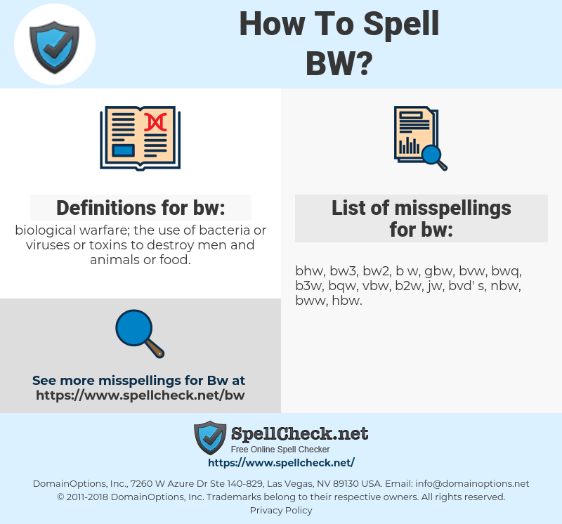 bw, spellcheck bw, how to spell bw, how do you spell bw, correct spelling for bw