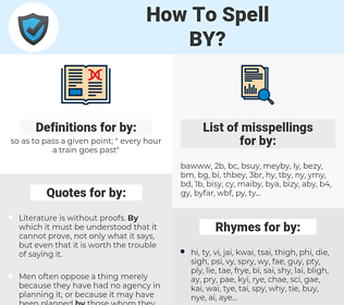 by, spellcheck by, how to spell by, how do you spell by, correct spelling for by