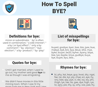 bye, spellcheck bye, how to spell bye, how do you spell bye, correct spelling for bye