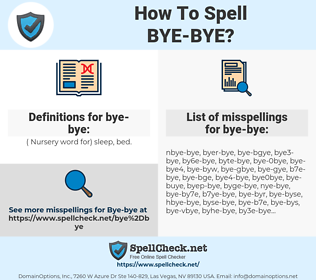 bye-bye, spellcheck bye-bye, how to spell bye-bye, how do you spell bye-bye, correct spelling for bye-bye
