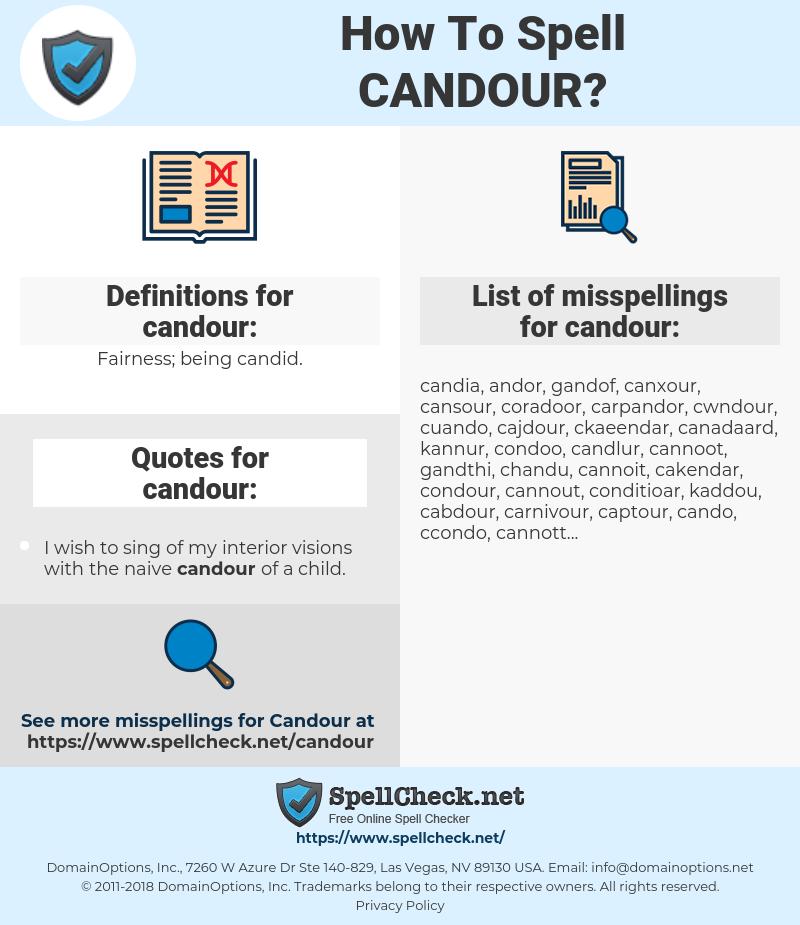 candour, spellcheck candour, how to spell candour, how do you spell candour, correct spelling for candour