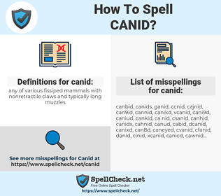 canid, spellcheck canid, how to spell canid, how do you spell canid, correct spelling for canid