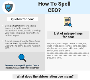 ceo, spellcheck ceo, how to spell ceo, how do you spell ceo, correct spelling for ceo