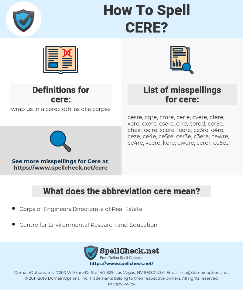 cere, spellcheck cere, how to spell cere, how do you spell cere, correct spelling for cere