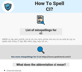 ci, spellcheck ci, how to spell ci, how do you spell ci, correct spelling for ci