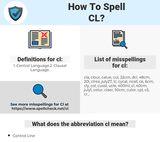 cl, spellcheck cl, how to spell cl, how do you spell cl, correct spelling for cl