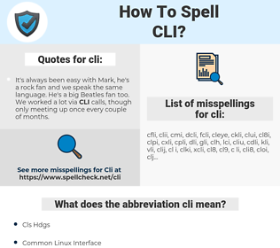 cli, spellcheck cli, how to spell cli, how do you spell cli, correct spelling for cli