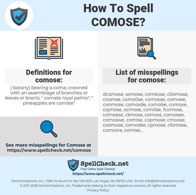 comose, spellcheck comose, how to spell comose, how do you spell comose, correct spelling for comose