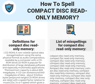 compact disc read-only memory, spellcheck compact disc read-only memory, how to spell compact disc read-only memory, how do you spell compact disc read-only memory, correct spelling for compact disc read-only memory