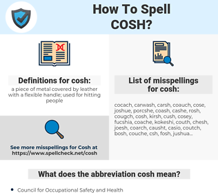 cosh, spellcheck cosh, how to spell cosh, how do you spell cosh, correct spelling for cosh