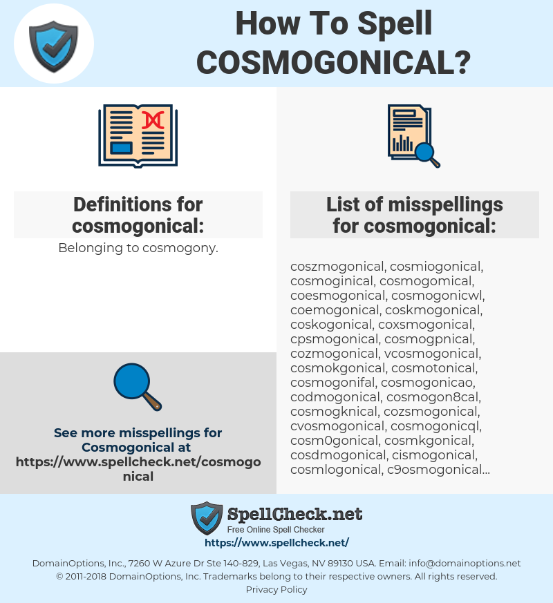 cosmogonical, spellcheck cosmogonical, how to spell cosmogonical, how do you spell cosmogonical, correct spelling for cosmogonical