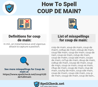 coup de main, spellcheck coup de main, how to spell coup de main, how do you spell coup de main, correct spelling for coup de main