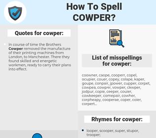 cowper, spellcheck cowper, how to spell cowper, how do you spell cowper, correct spelling for cowper