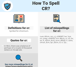 cr, spellcheck cr, how to spell cr, how do you spell cr, correct spelling for cr