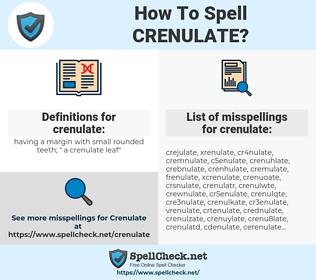 crenulate, spellcheck crenulate, how to spell crenulate, how do you spell crenulate, correct spelling for crenulate