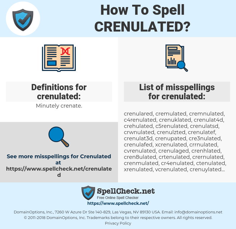 crenulated, spellcheck crenulated, how to spell crenulated, how do you spell crenulated, correct spelling for crenulated