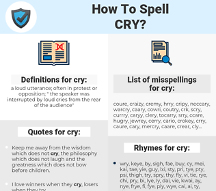 cry, spellcheck cry, how to spell cry, how do you spell cry, correct spelling for cry
