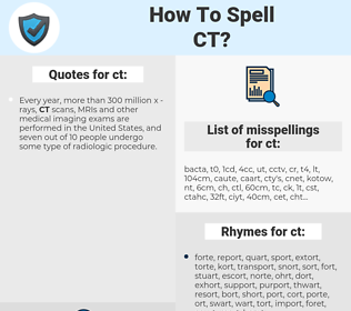 ct, spellcheck ct, how to spell ct, how do you spell ct, correct spelling for ct