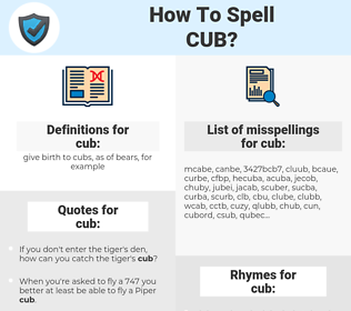 cub, spellcheck cub, how to spell cub, how do you spell cub, correct spelling for cub