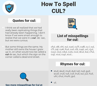 cul, spellcheck cul, how to spell cul, how do you spell cul, correct spelling for cul