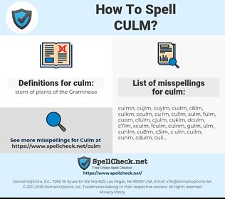 culm, spellcheck culm, how to spell culm, how do you spell culm, correct spelling for culm