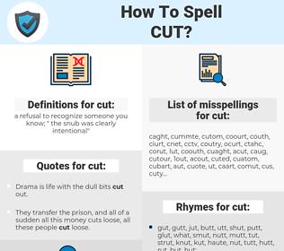 cut, spellcheck cut, how to spell cut, how do you spell cut, correct spelling for cut