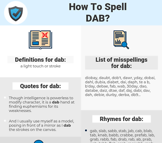 dab, spellcheck dab, how to spell dab, how do you spell dab, correct spelling for dab