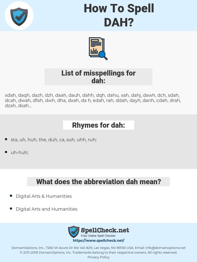 dah, spellcheck dah, how to spell dah, how do you spell dah, correct spelling for dah