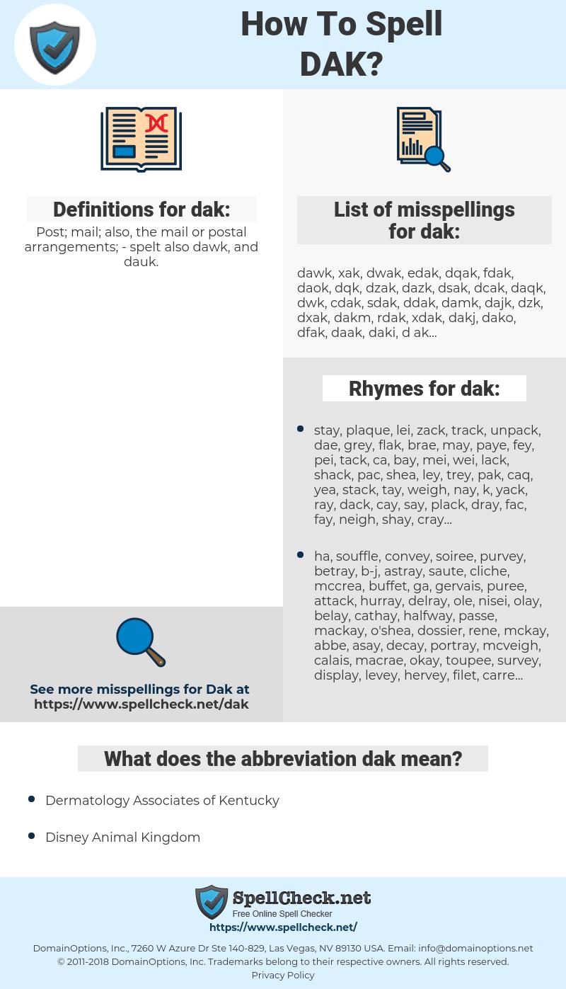 dak, spellcheck dak, how to spell dak, how do you spell dak, correct spelling for dak